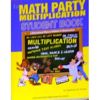 The Math Party Multiplication Student Book Dr. Stephanie R. Pasley Books