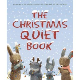 The Christmas Quiet Book   Kindle edition by Deborah Underwood, Renata Liwska. Children Kindle eBooks @ .