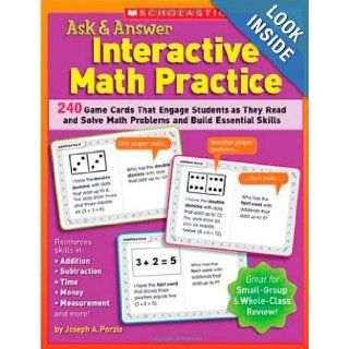 Ask & Answer Interactive Math Practice Grades 2 3 240 Game Cards That Engage Students as They Read and Solve Math Problems and Build Essential Skills Joseph Porzio 9780439572125 Books