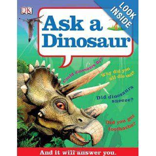 Ask a Dinosaur DK Publishing 9780756672294 Books