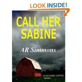 Call Her Sabine (The Richard Carter Novels) eBook: AR Simmons: Kindle Store