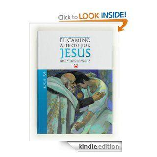 El camino abierto por Jes�s. Lucas (eBook ePub) (Fc (ppc)) (Spanish Edition) eBook: Jos� Antonio Pagola, Arturo Asensio Moruno: Kindle Store