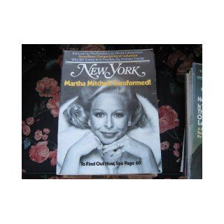 Nnew York Magazine (MARTHA MITCHELL TRANSFORMED , How She Became a Swan, Abba Eban, Bill Simon, Farwell to Pro Football) Priscilla Tucker & Joan Kron Books