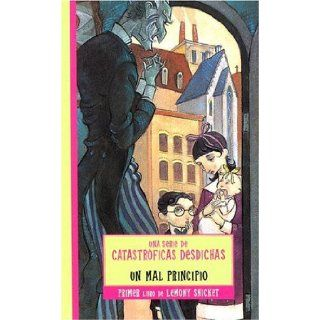 Mal Principio / The Bad Beginning (Series Of Unfortunate Events) (Spanish Edition): Lemony Snicket, Brett Helquist: 9788484412168: Books