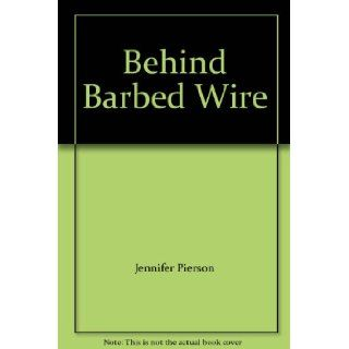 Behind Barbed Wire 9780473045098 Books