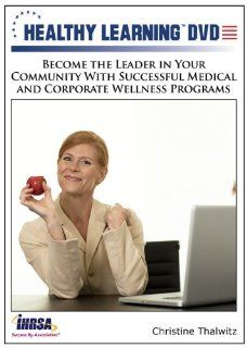 Become the Leader in Your Community With Successful Medical and Corporate Wellness Programs: Christine Thalwitz, Healthy Learning: Movies & TV