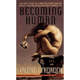 Becoming Human: Valerie J. Freireich: 9780451453969: Books