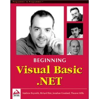 Beginning Visual Basic .NET: Matthew Reynolds, Jonathan Crossland, Richard Blair, Thearon Willis: 9781861004963: Books