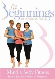 Fit Beginnings: Mind and Body Fitness DVD for the First 6 months of Pregnancy   with Tammy Moore (2007): Sports & Outdoors
