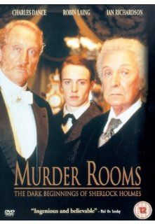 Murder Rooms: The Dark Beginnings of Sherlock Holmes: Ian Richardson, Sean Wightman, Robin Laing, Dolly Wells, Charles Dance, Ralph Riach, Aly Bain, Andrew John Tait, Alan Sinclair, Alec Newman, Tamsin Pike, Joel Strachan, John Kenway, Paul Seed, David M.