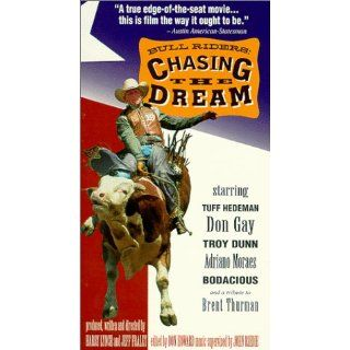 Bull Riders Chasing the Dream [VHS] Troy Dunn, Don Gay, Donny Gay, Tuff Hedeman, Brian Herman, Ronny Kitchens, Adriano Moraes, Bob Tallman, Harry Tomkins, Harry Tompkins, Joe Wimberly, Harry Lynch Movies & TV