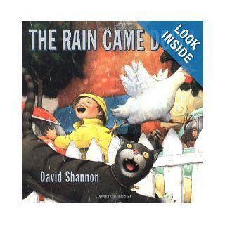 The Rain Came Down (Avenues): David Shannon: 9780439050210: Books