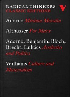Radical Thinkers Classics: Minima Moralia, Culture and Materialism, For Marx, Aesthetics and Politics (Shrinkwrapped Set) (Vol. 1 4) (Radical Thinkers Classics): Theodor Adorno, Louis Althusser, Walter Benjamin, Ernst Bloch, Bertolt Brecht, Georg Luk�cs, R