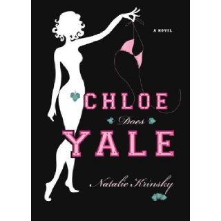 Chloe Does Yale: Natalie Krinsky: 9781401307509: Books