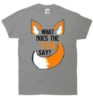What Does The Fox Say? Funny T Shirt Clothing