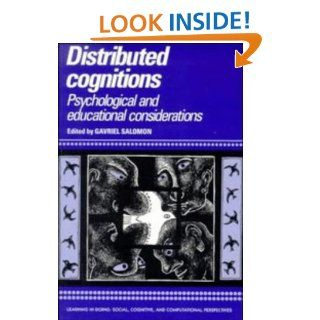 Distributed Cognitions: Psychological and Educational Considerations (Learning in Doing: Social, Cognitive and Computational Perspectives): Gavriel Salomon: 9780521574235: Books
