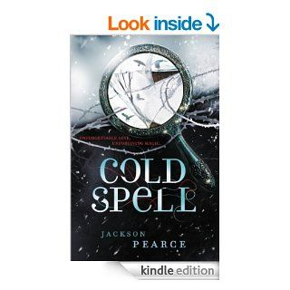 Cold Spell (Fairy Tale Retelling) eBook: Jackson Pearce: Kindle Store