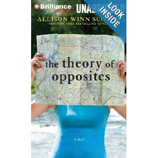 The Theory of Opposites: A Novel: Allison Winn Scotch, Christina Traister: 9781480576292: Books