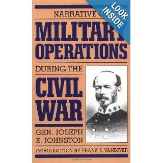 Narrative of Military Operations During the Civil War: During the Civil War (Da Capo Paperback): Joseph E. Johnston: 9780306803932: Books