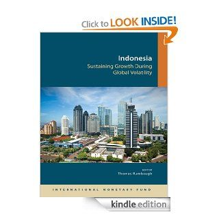 Indonesia: Sustaining Growth During Global Volatility eBook: International Monetary Fund, Thomas Rumbaugh: Kindle Store