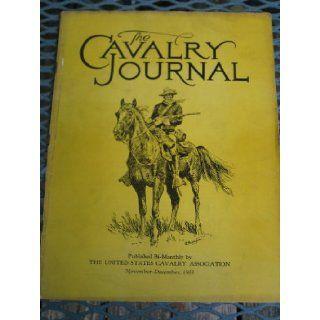 1933 The Cavalry Journal German Cavalry in Roumanian Campaign 1916   German Intelligence Service During World War 1  Field Marshall Radomir Putnick, Serbian Army   Colonel Edward Davis Books