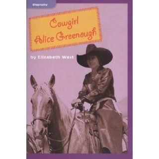 Cowgirl Alice Greenough (Biography; Social Studies): Elizabeth West: Books