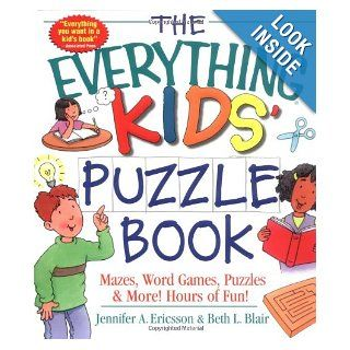 The Everything Kids' Puzzle Book: Mazes, Word Games, Puzzles & More! Hours of Fun!: Jennifer A. Ericsson, Beth L. Blair: 9781580626873: Books