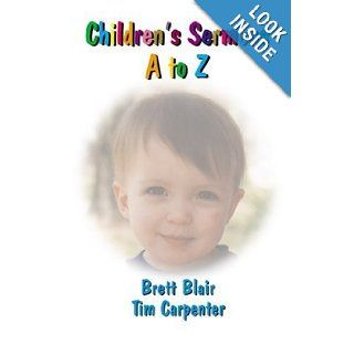 Children's Sermons A To Z: Brett Blair: 9780788017803: Books