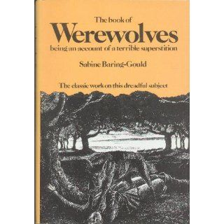 The Book Of Were Wolves: Sabine Baring Gould: 9781445507972: Books