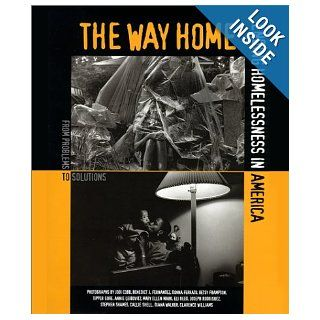 The Way Home Ending Homelessness in America Nan Roman 9780810945531 Books