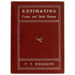 Estimating Frame and Brick Houses Fred T. Hodgson Books
