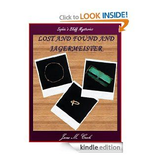 Lost and Found and Jagermeister (Sophie's Bluff Mysteries)   Kindle edition by Jane M. Cook, Shannon Weyer, Don Ehli. Literature & Fiction Kindle eBooks @ .