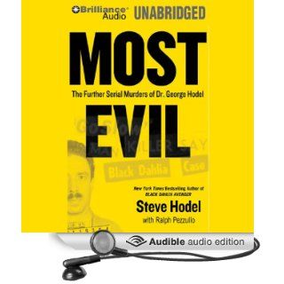Most Evil: The Further Serial Murders of Dr. George Hodel (Audible Audio Edition): Steve Hodel, Ralph Pezullo, Malcolm Hillgartner: Books