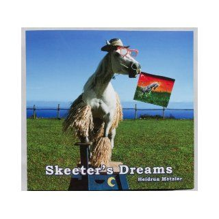 Skeeter's Dreams An Arabian Horse Goes on a Quest to Find Her True Passion in Life Never Giving up Her Dreams Heidrun Metzler 9780983743804  Children's Books