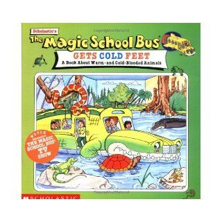 The Magic School Bus Gets Cold Feet: A Book About Hot and Cold blooded: Tracey West, Art Ruiz: 9780590397247: Books