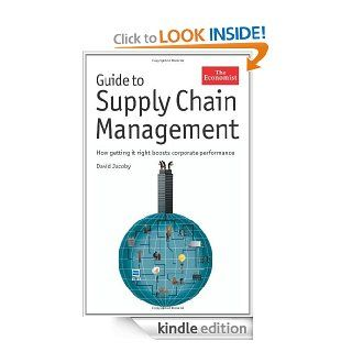 Guide to Supply Chain Management: How Getting It Right Boosts Corporate Performance (The Economist) eBook: David Jacoby: Kindle Store