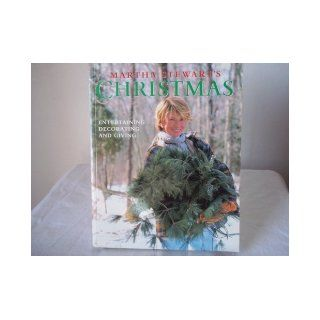 Martha Stewart's Christmas: Entertaining, Decorating and Giving: Martha Stewart: 9780517881026: Books
