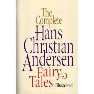The Complete Hans Christian Andersen Fairy Tales Hans Christian Andersen, Lily Owens 9780517092910 Books