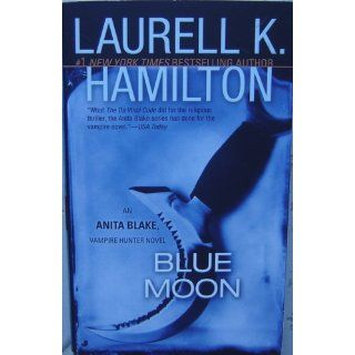 Blue Moon (Anita Blake, Vampire Hunter, Book 8): Laurell K. Hamilton: 9780515134452: Books