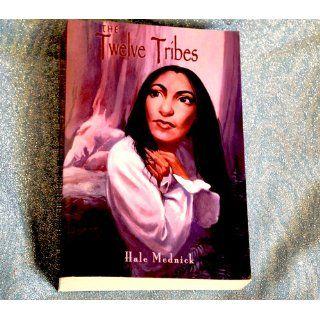 The Twelve Tribes Hale Mednik 9780977668908 Books