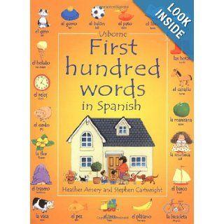 First 100 Words in Spanish (Usborne First Hundred Words Sticker Books): Heather Amery, Stephen Cartwright: 9780746051047:  Kids' Books