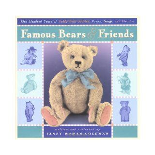 Famous Bears and Friends: One Hundred Years of Teddy Bear Stories, Poems: Janet Coleman: 9780525469254:  Kids' Books