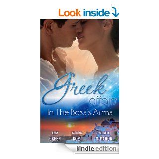 Mills & Boon  Greek Affairs In The Boss's Arms/Ruthless Greek Boss, Secretary Mistress/Kept By Her Greek Boss/Greek Boss, Dream Proposal   Kindle edition by Abby Green, Kathryn Ross, Barbara McMahon. Romance Kindle eBooks @ .