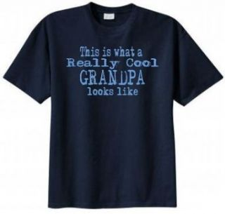 This Is What a Really Cool Grandpa Looks Like Funny T shirt: Clothing