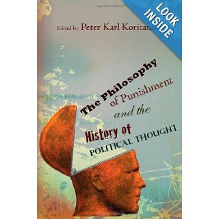 The Philosophy of Punishment and the History of Political Thought: Peter Karl Koritansky: 9780826219442: Books