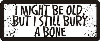 """3   I Might Be Old, But I Still Bury A Bone 1 1/4"""" x 3"""" Hard Hat Biker Helmet Stickers Bs256 Automotive"""