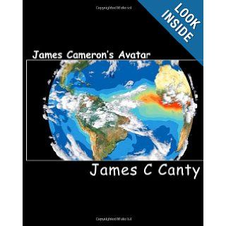 James Cameron's Avatar: things you might not know about Avatar, the film by James Cameron: James C Canty: 9781450546195: Books