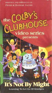 Colby's Clubhouse: It's Not By Might (Learning to let go of grudges): Peter Jacobs, Hanneke Jacobs: Movies & TV