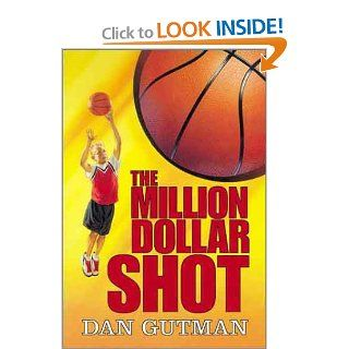 The Million Dollar Shot (Million Dollar Series): Dan Gutman: 9780786817467:  Kids' Books