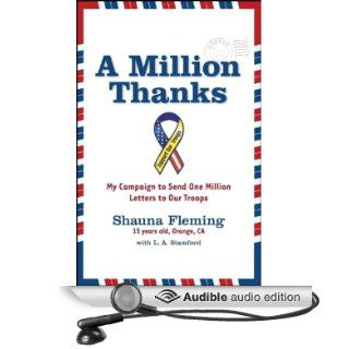 A Million Thanks: My Campaign to Send One Million Letters to Our Troops (Audible Audio Edition): Shauna Fleming, L.A. Stamford: Books